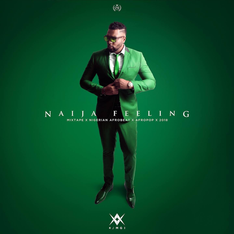 Naija Feeling - Dj Mgi - Nigerian - Afrobeat - Afropop - 2018